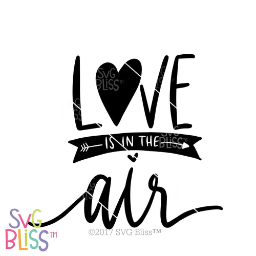 Purchase Love is in the Air | SVG EPS DXF PNG $3.50 ©SVG Bliss™