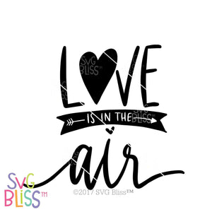 Love is in the Air | SVG EPS DXF PNG - SVG Bliss