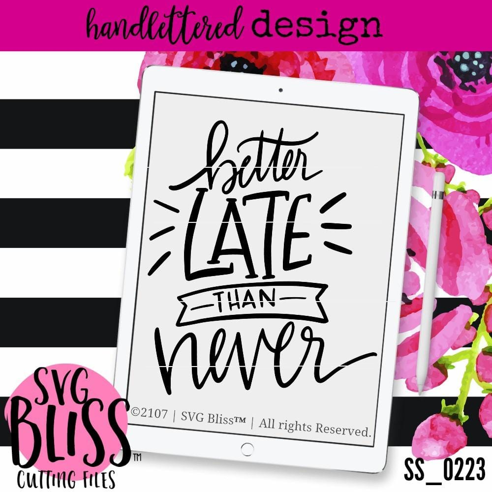 Better Late Than Never | SVG EPS DXF PNG