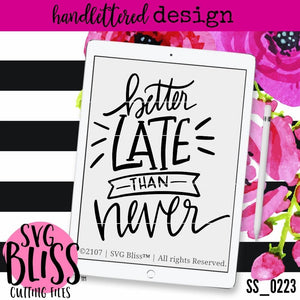 Better Late Than Never | SVG EPS DXF PNG - SVG Bliss