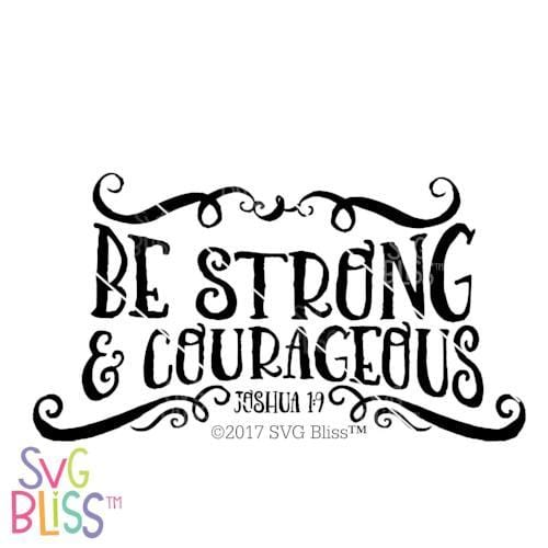 Be Strong & Courageous SVG DXF - SVG Bliss