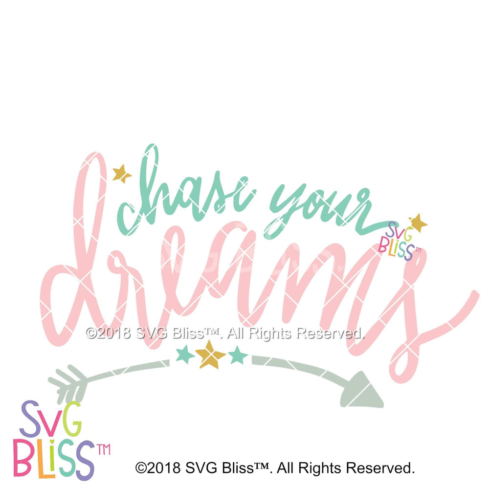 Chase Your Dreams | SVG EPS DXF PNG - SVG Bliss
