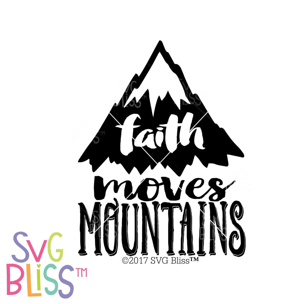 Faith Moves Mountains | SVG EPS DXF PNG - SVG Bliss