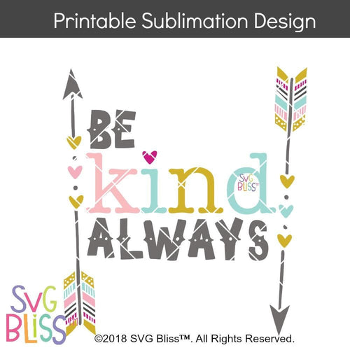 Be Kind Always-Sublimation File Download - SVG Bliss