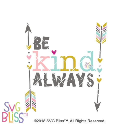 Purchase Be Kind Always SVG DXF $3.99 ©SVG Bliss™