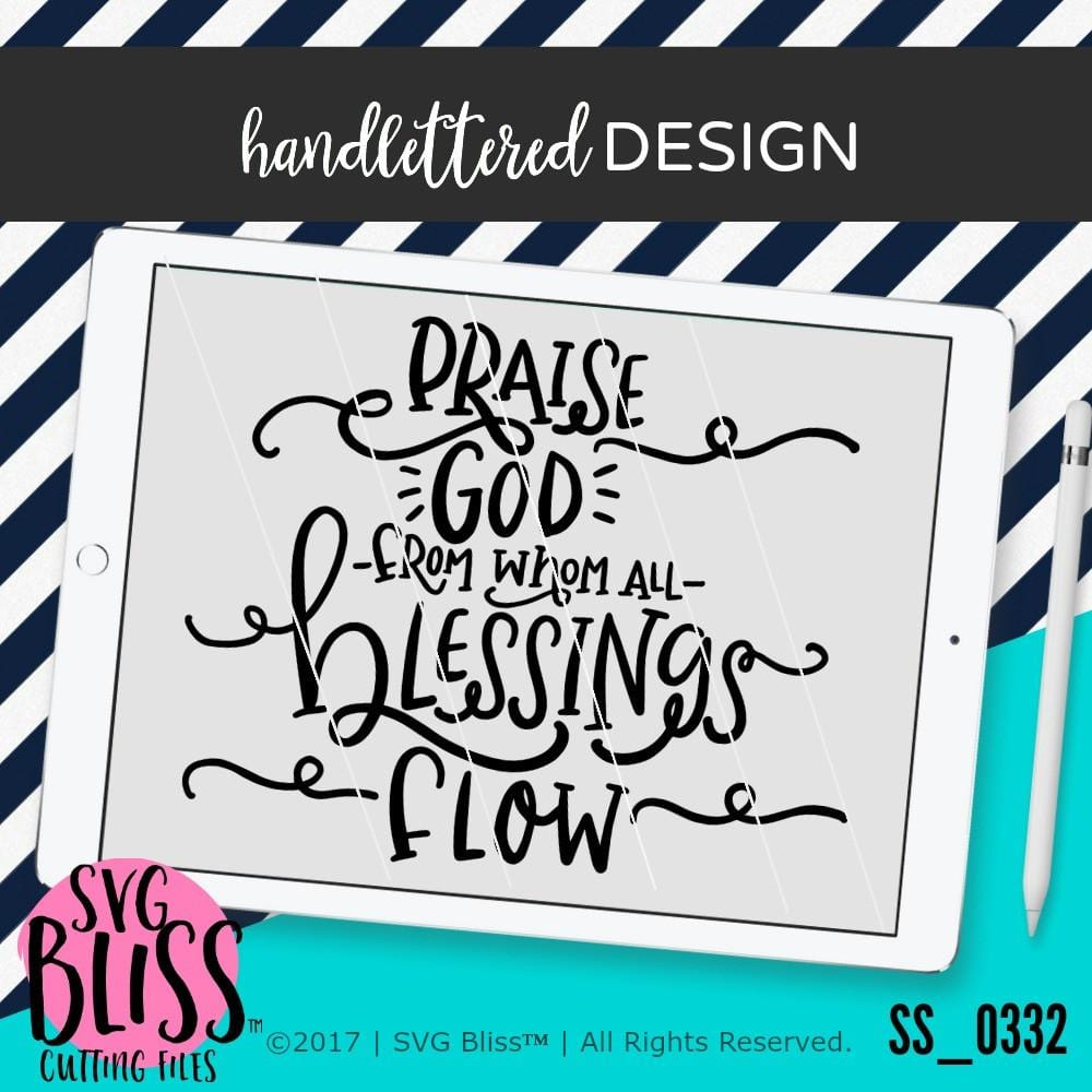 Praise God From Whom All Blessings Flow | SVG EPS DXF PNG - SVG Bliss