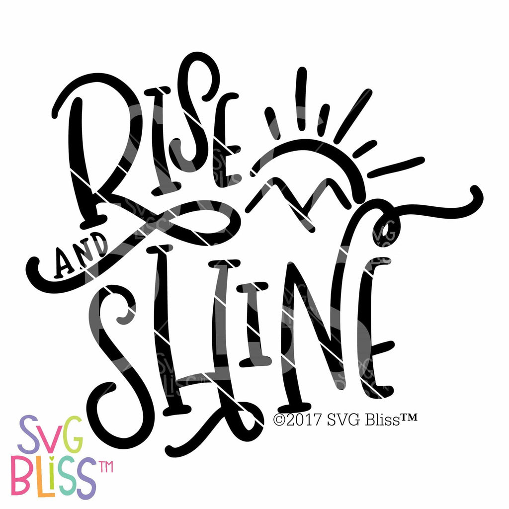 Purchase Rise & Shine | SVG EPS DXF PNG $3.25 ©SVG Bliss™
