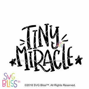 Purchase Tiny Miracle SVG DXF $3.99 ©SVG Bliss™