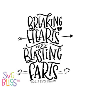 Breaking Hearts & Blasting Farts | SVG EPS DXF PNG - SVG Bliss