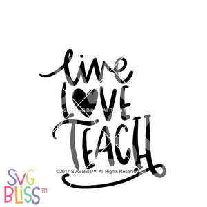Live Love Teach SVG DXF - SVG Bliss