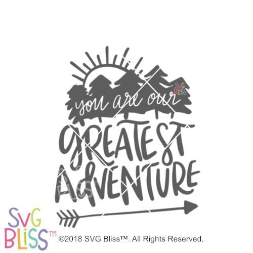 Purchase You Are Our Greatest Adventure SVG DXF $3.99 ©SVG Bliss™