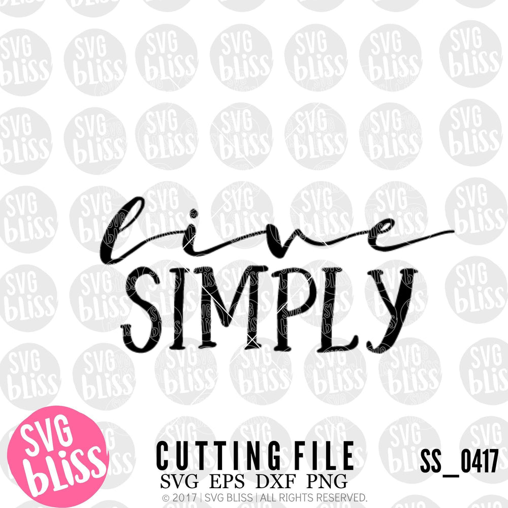Live Simply | SVG EPS DXF PNG - SVG Bliss