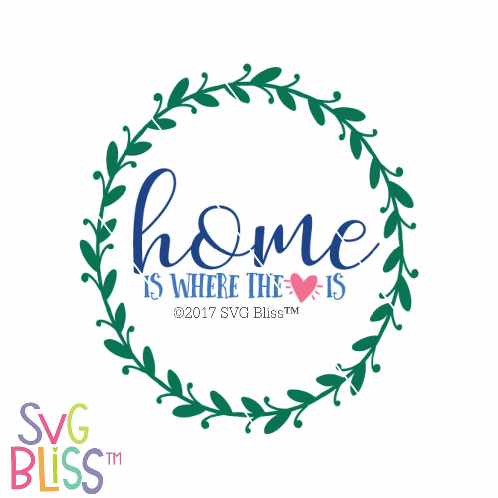 Home is Where the Heart is| SVG EPS DXF PNG - SVG Bliss