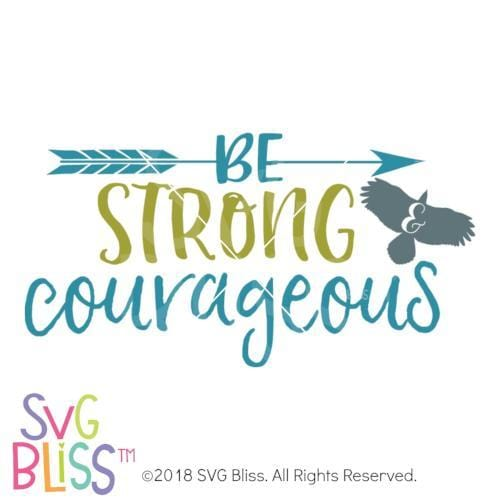 Be Strong and Courageous SVG DXF - SVG Bliss