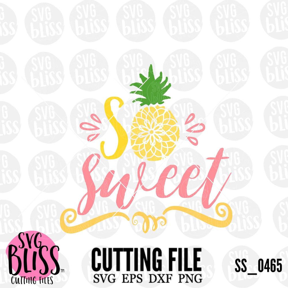 So Sweet Pineapple| SVG EPS DXF PNG - SVG Bliss