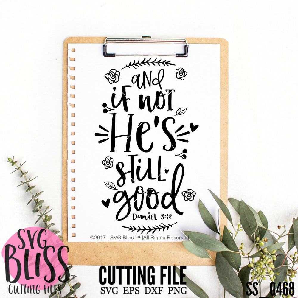 He's Still Good | SVG EPS DXF PNG - SVG Bliss