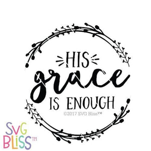 His Grace is Enough SVG DXF - SVG Bliss