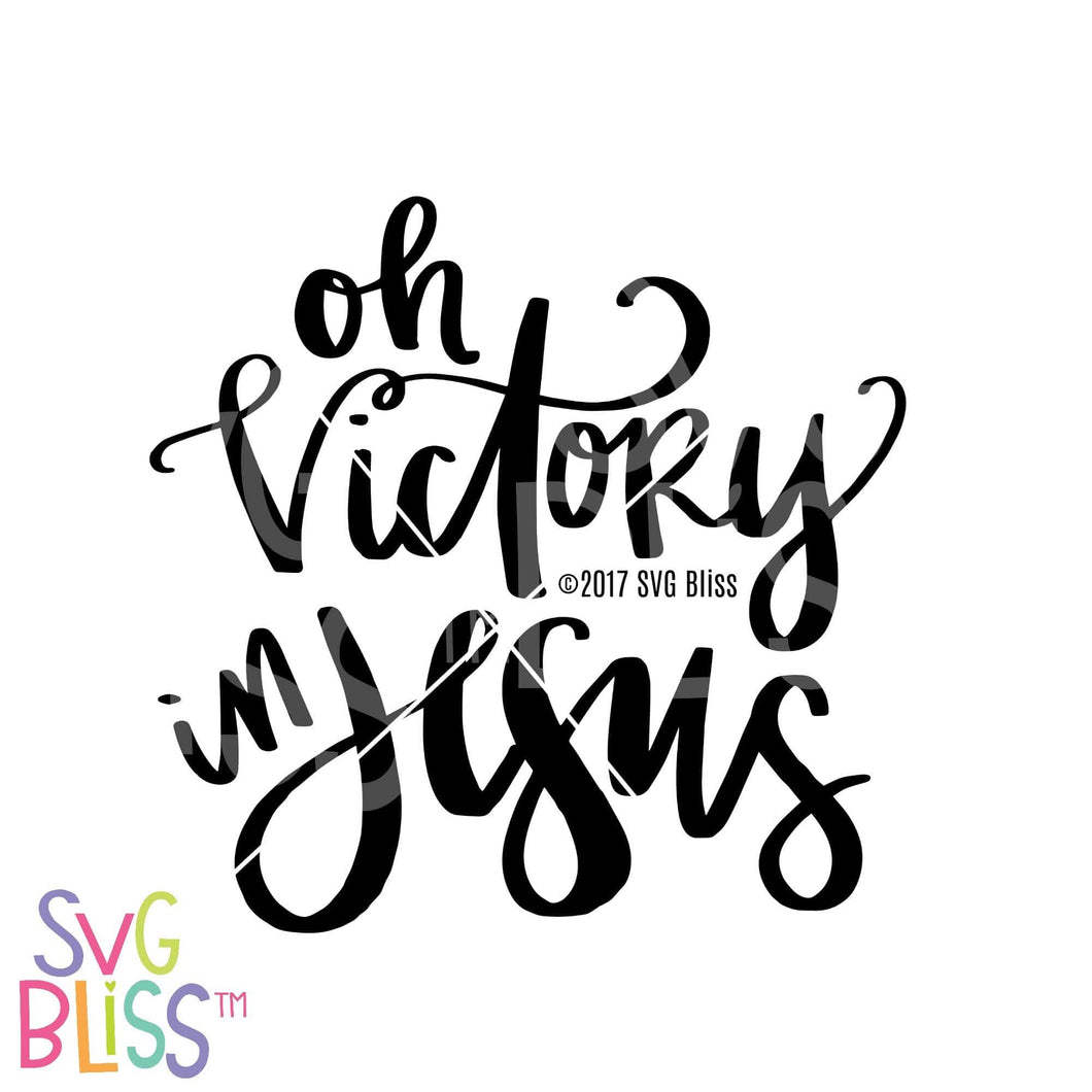 Oh Victory in Jesus SVG DXF - SVG Bliss