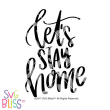 Let's Stay Home - SVG Bliss
