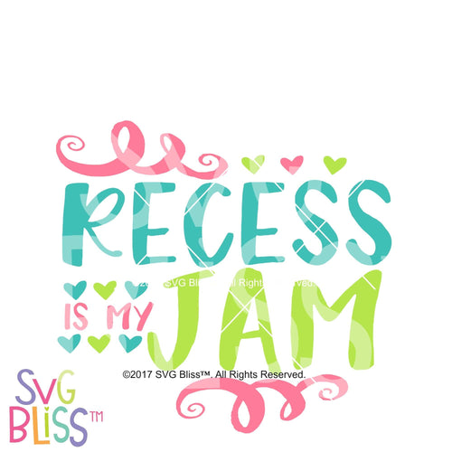 Recess is My Jam - SVG Bliss