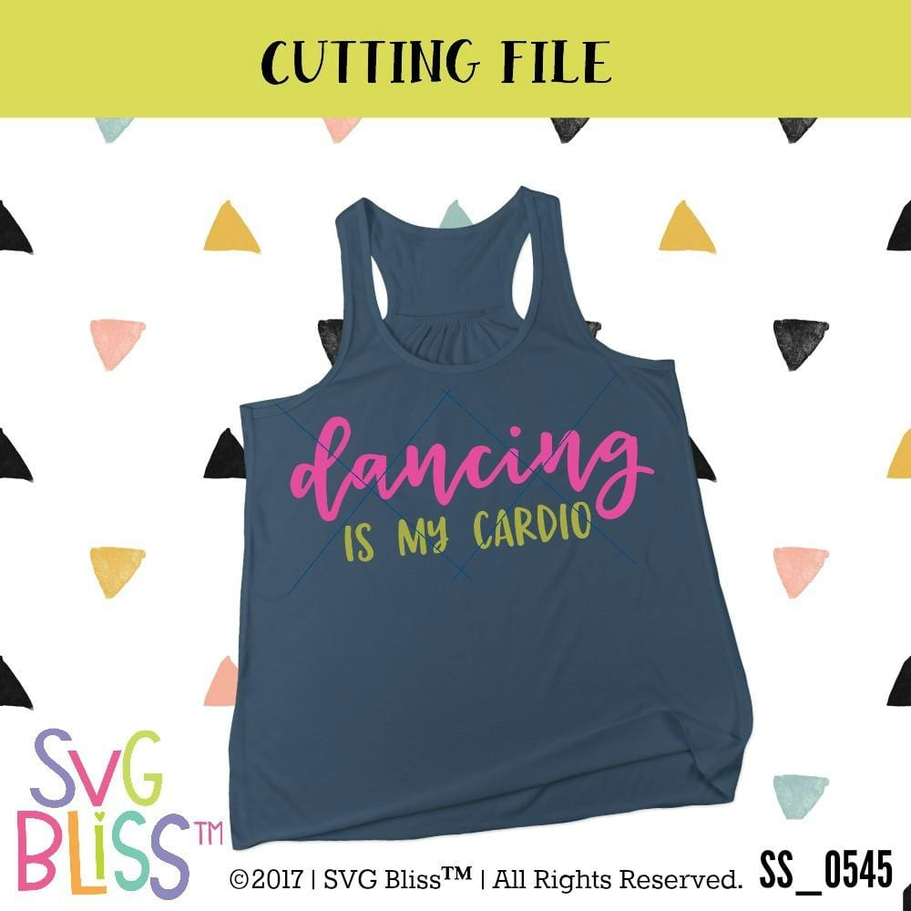 Dancing Is My Cardio - SVG Bliss