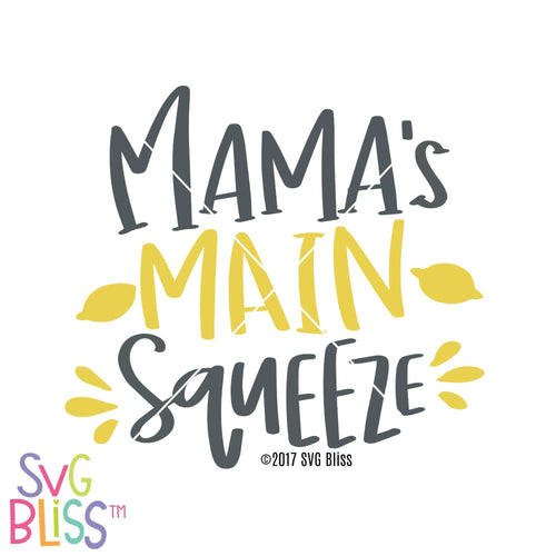 Mama's Main Squeeze - SVG Bliss