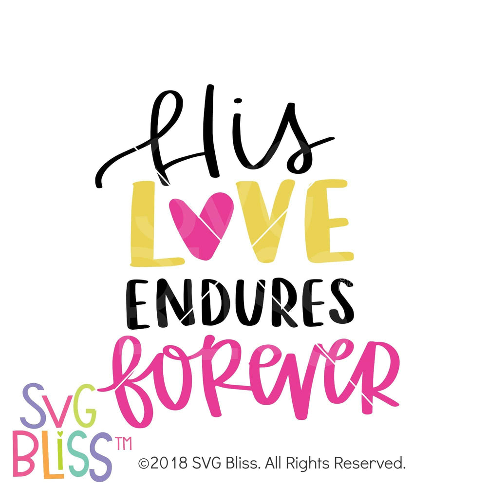 His Love Endures Forever SVG DXF