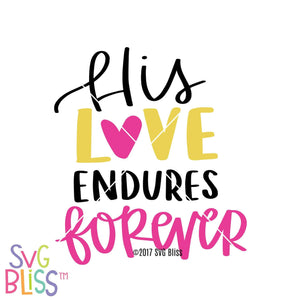 Purchase His Love Endures Forever $3.25 ©SVG Bliss™
