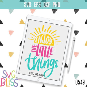 Enjoy the Little Things - SVG Bliss