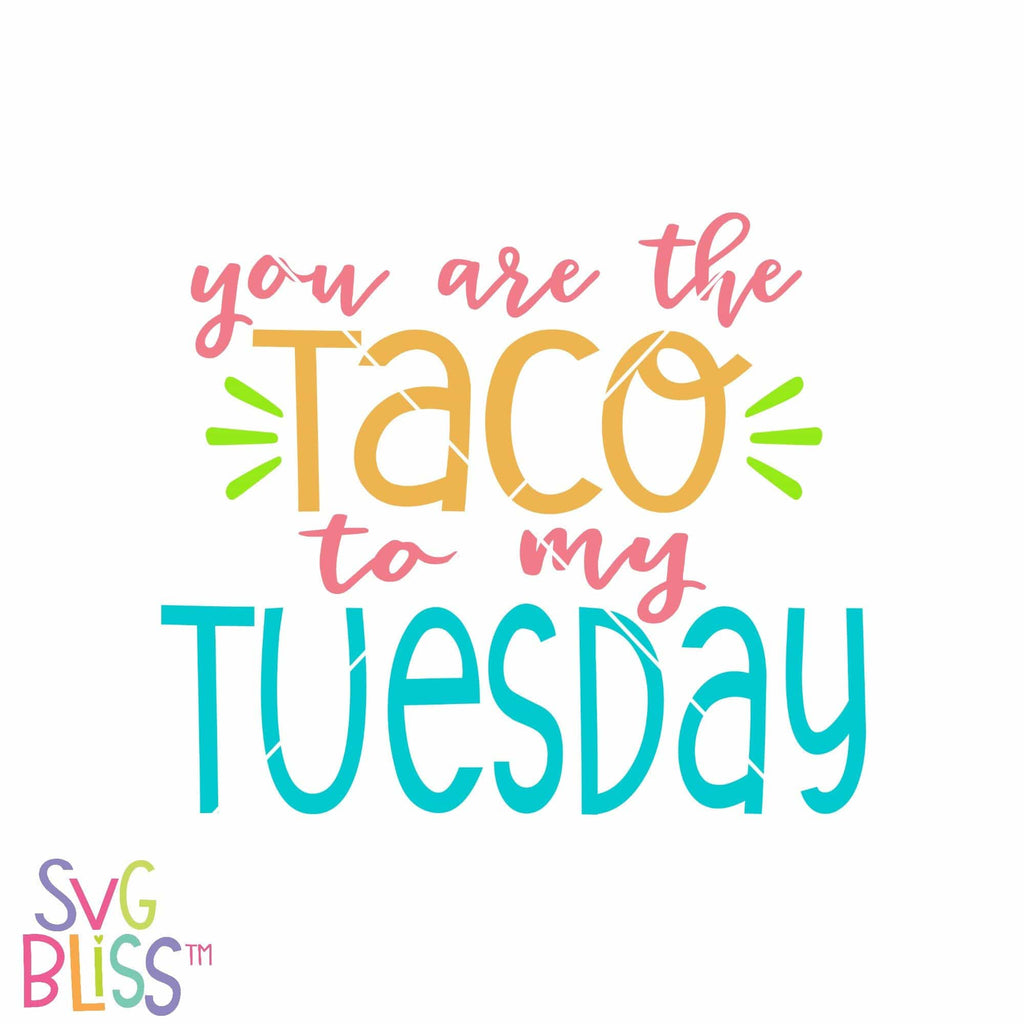 Purchase You Are The Taco To My Tuesday $2.99 ©SVG Bliss™