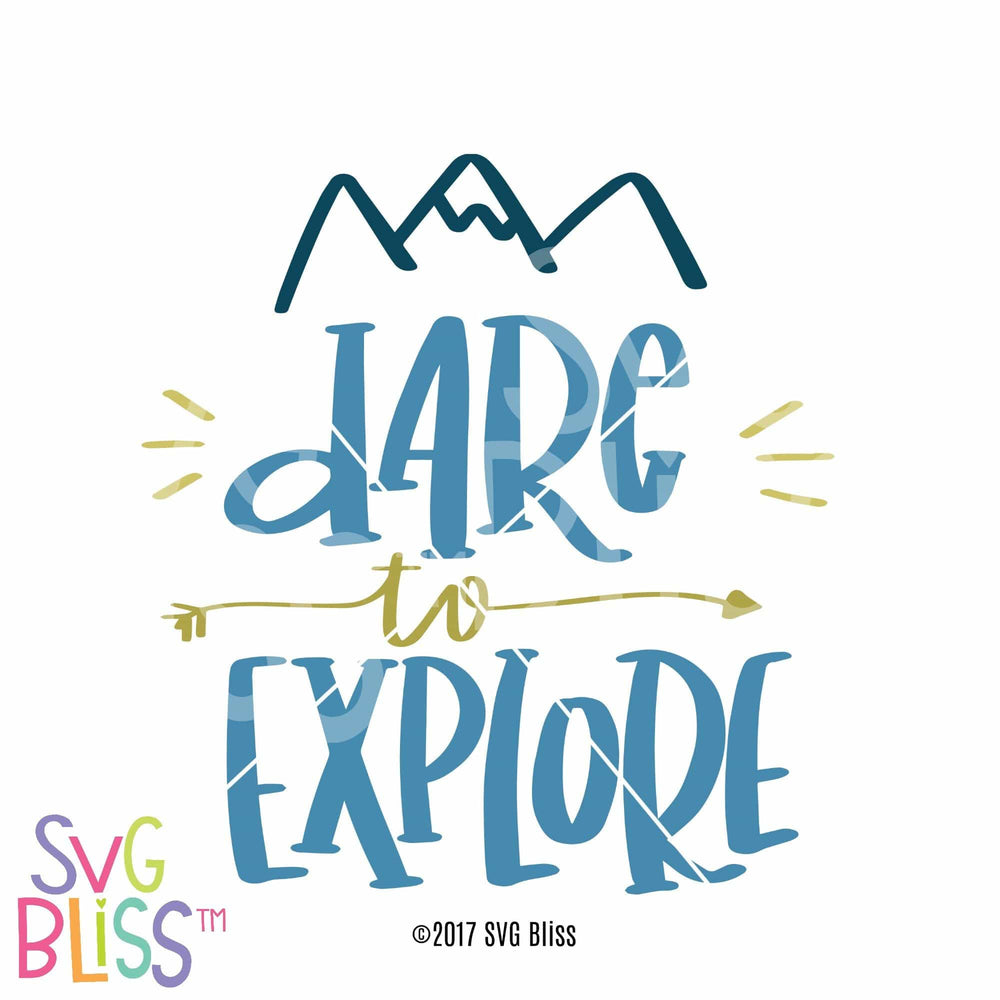 Dare to Explore - SVG Bliss