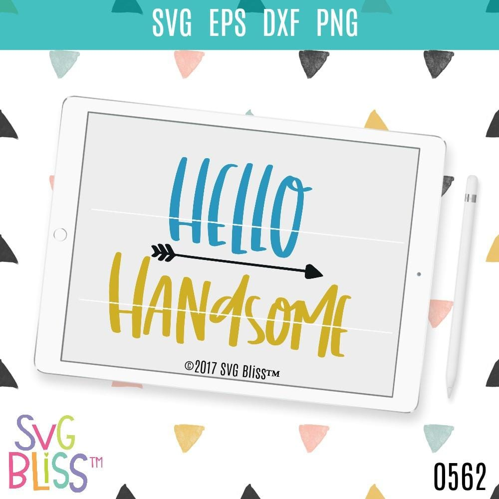 Hello Handsome - SVG Bliss