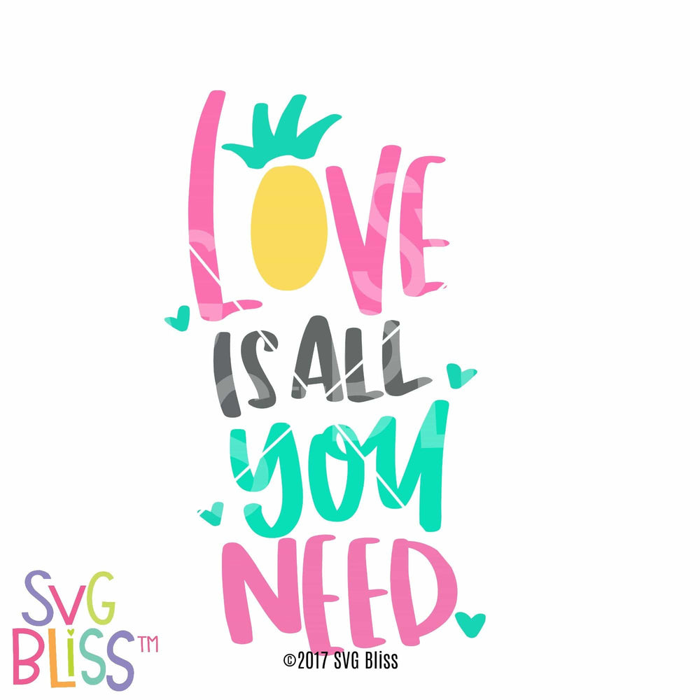 Love is all You Need - SVG Bliss