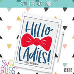 Hello Ladies - SVG Bliss