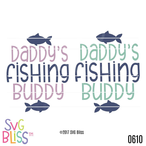 Daddy's Fishing Buddy - SVG Bliss