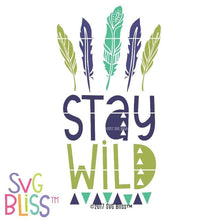Stay Wild - SVG Bliss