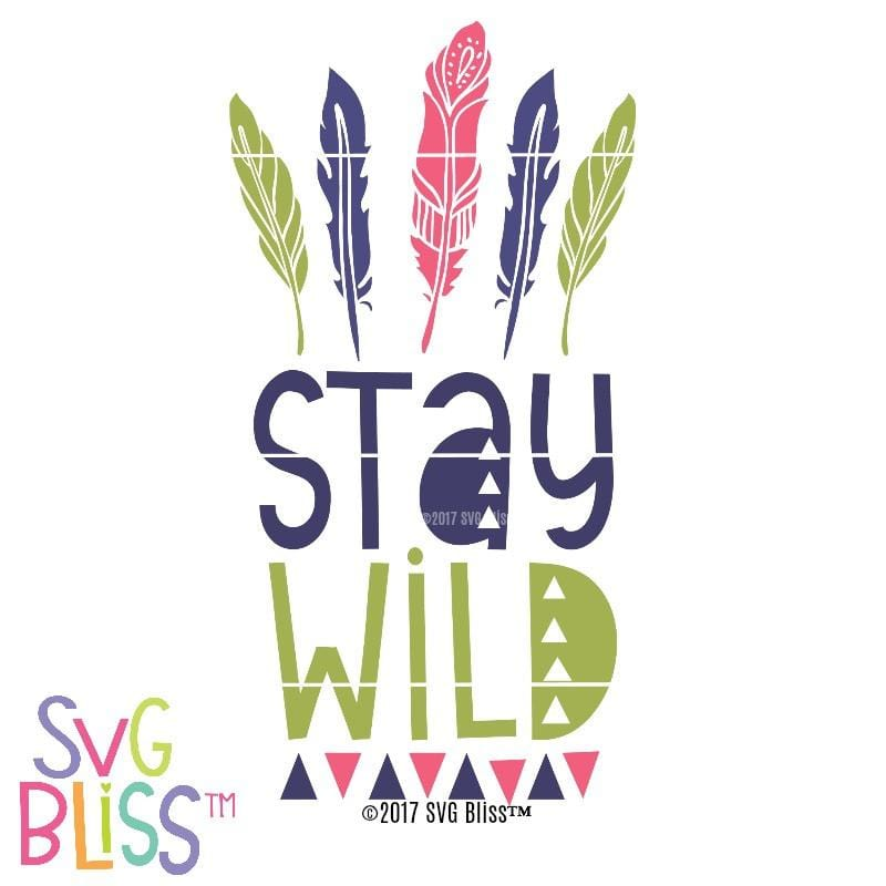Stay Wild SVG DXF - SVG Bliss