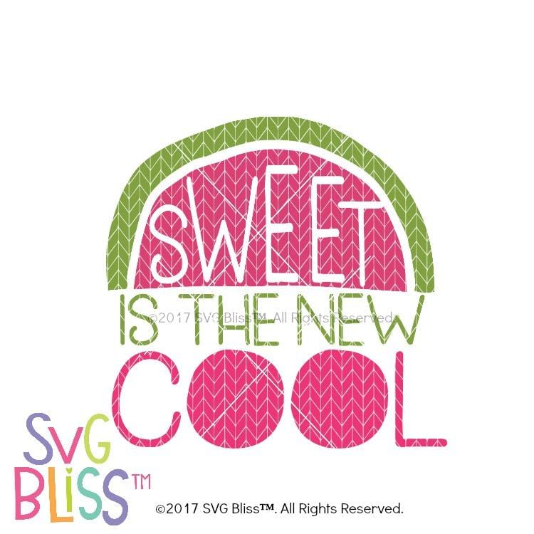 Purchase Sweet Is The New Cool $3.25 ©SVG Bliss™