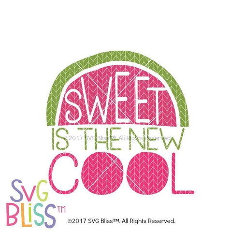 Sweet Is The New Cool - SVG Bliss