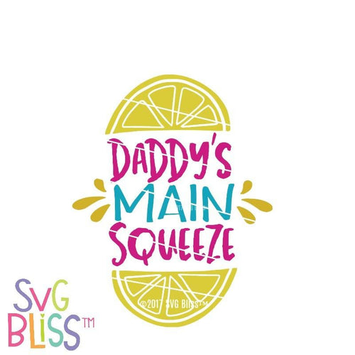 Daddy's Main Squeeze - SVG Bliss