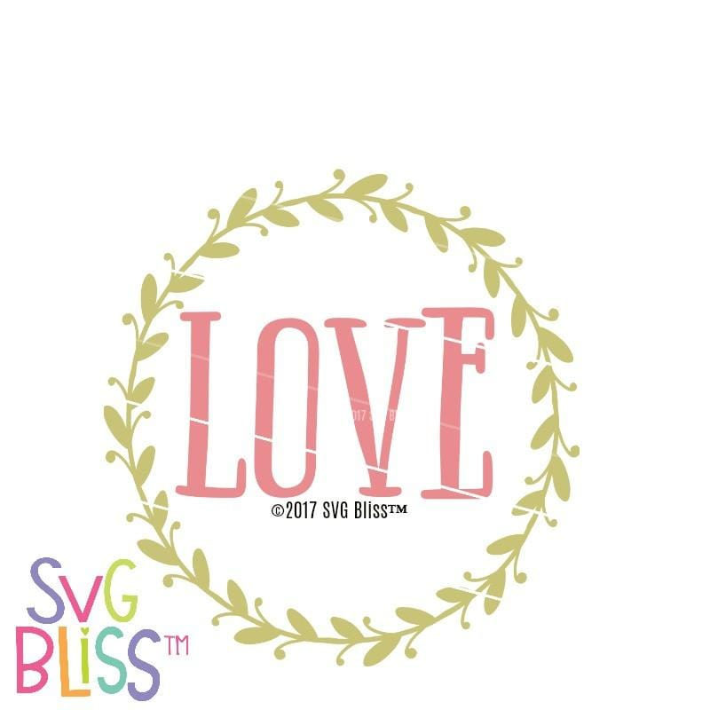 Love - SVG Bliss