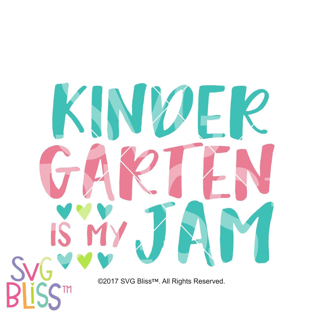 Kindergarten is my Jam - SVG Bliss