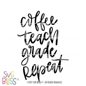 Coffee Teach Grade Repeat SVG DXF - SVG Bliss