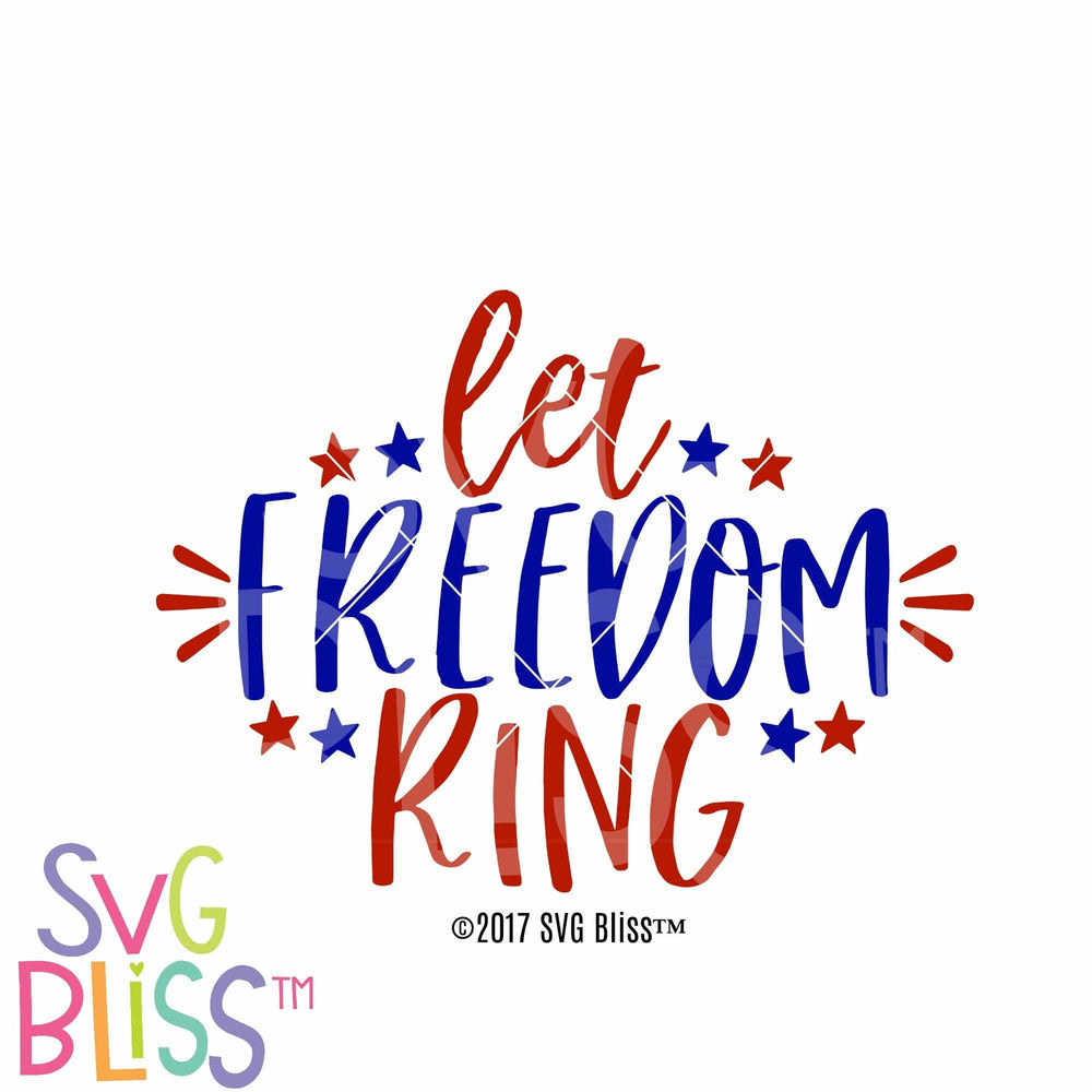 Let Freedom Ring - SVG Bliss