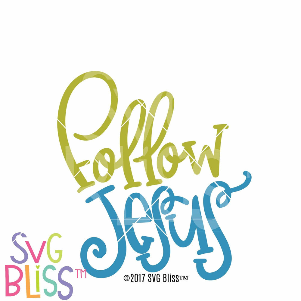 Follow Jesus - SVG Bliss