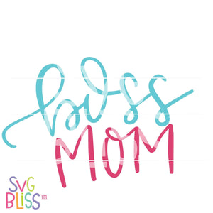 Boss Mom - SVG Bliss