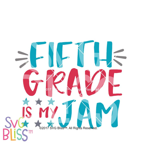 Purchase 5th Grade is My Jam $3.25 ©SVG Bliss™