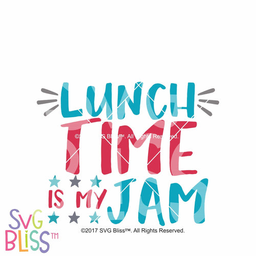 Lunch Time is my Jam - SVG Bliss