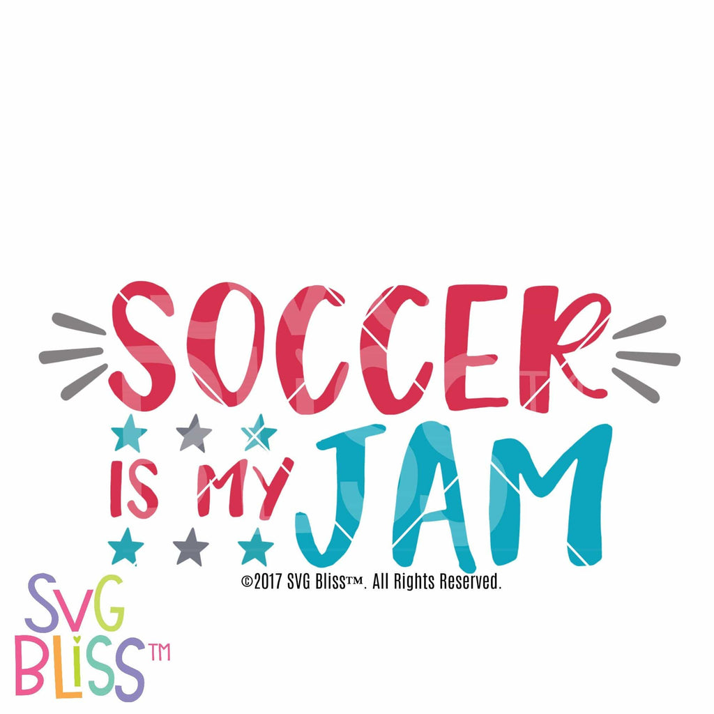 Purchase Soccer is My Jam $3.25 ©SVG Bliss™