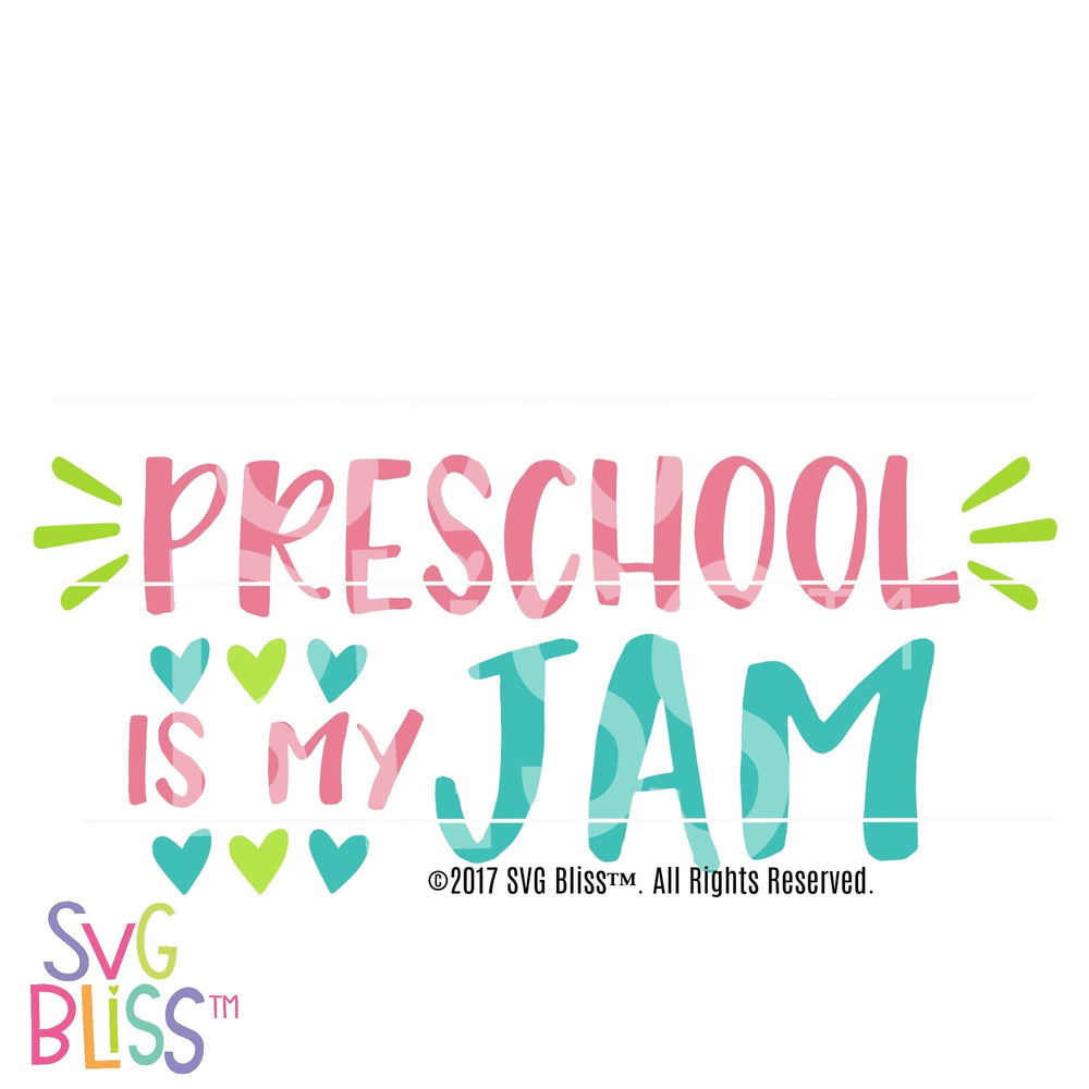 Preschool is my Jam - SVG Bliss